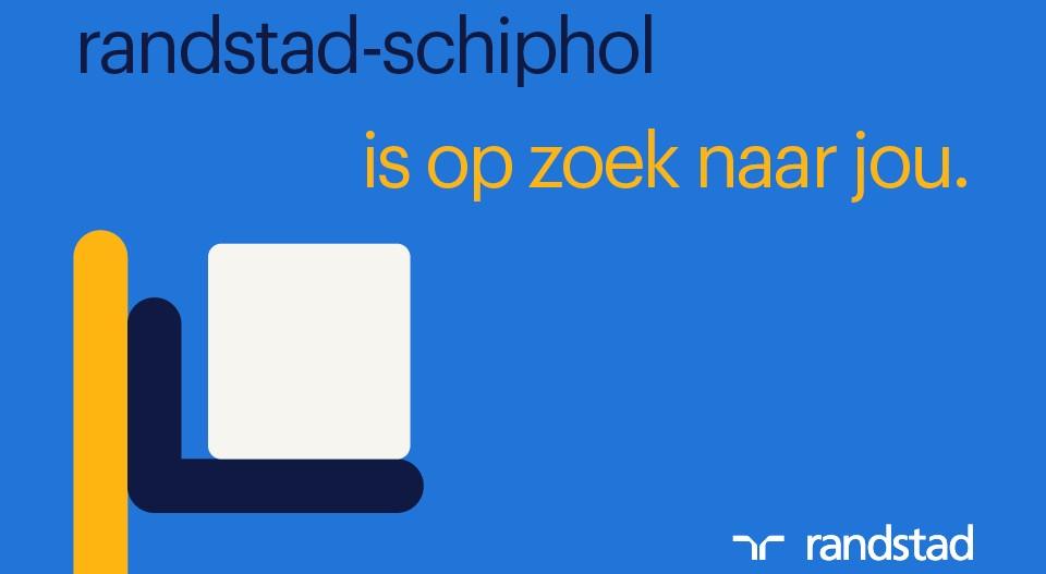 Randstad Schiphol-Rijk is op zoek naar jou(advertorial)